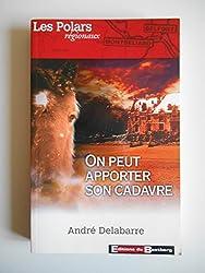 On peut apporter son cadavre / Delabarre, André / Réf45899