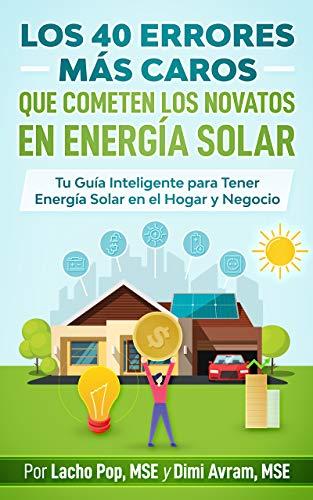 Los 40 Errores Más Caros Que Cometen los Novatos en Energía Solar ...