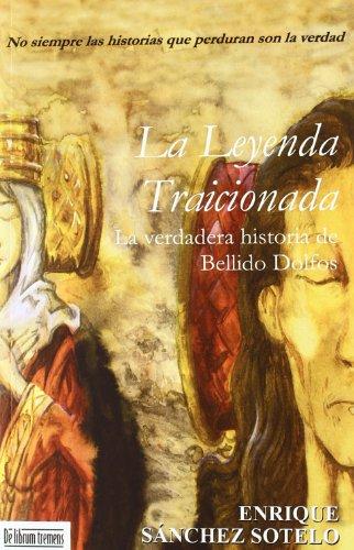 Leyenda traicionada, la (Novela Historica (librum))