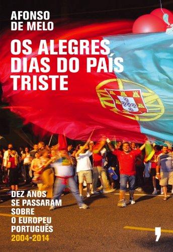 Os Alegres Dias do País Triste por Afonso de Melo