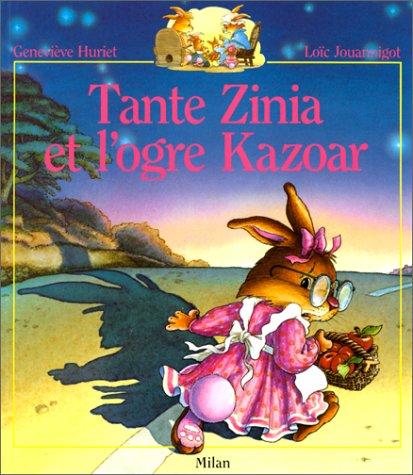 Tante Zinia et l'ogre Kazoar par Geneviève Huriet