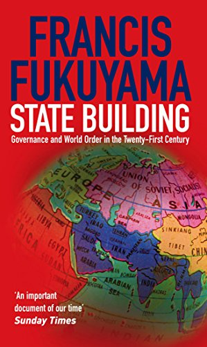 State Building: Governance and World Order in the 21st Century