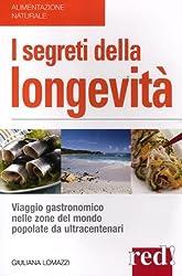 I segreti della longevità. Viaggio gastronomico nelle zone del mondo popolate da ultracentenari
