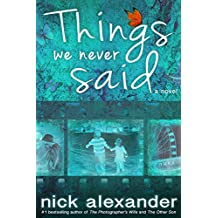 Things We Never Said: An unputdownable story of love, loss, and hope.