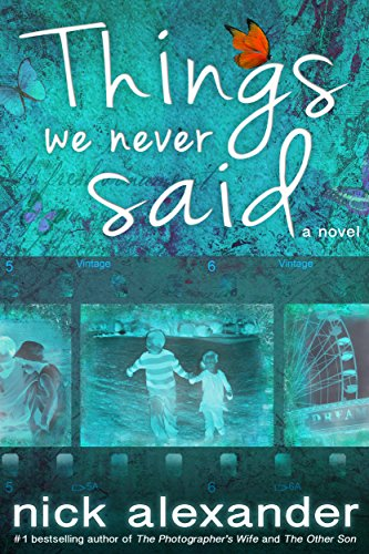 Things we never said an unputdownable story of love loss and hope things we never said an unputdownable story of love loss and hope fandeluxe Gallery