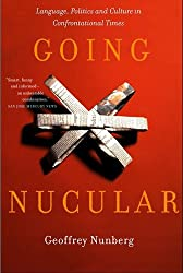 Going Nucular: Language, Politics. and Culture in Confrontational Times