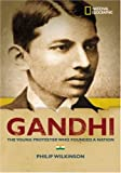 Gandhi: The Young Protestor Who Founded A Nation (World History Biographies)