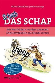 Schieb das Schaf: Mit Wortbildern hundert und mehr Englischvokabeln pro Stunde lernen von [Geisselhart, Oliver, Geisselhart, Oliver; Lange]