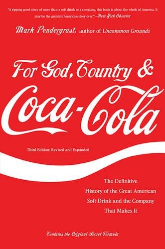 For God, Country, and Coca-Cola: The Definitive History of the Great American Soft Drink and the Company That Makes It width=