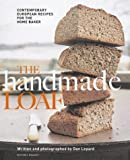 The Handmade Loaf: Contemporary European Recipes for the Home Baker (Mitchell Beazley Food)