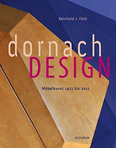 DornachDesign: Möbelkunst 1910 bis 2010