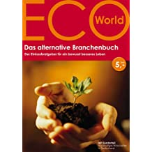ECO-World, Das alternative Branchenbuch 2005/2006. Der Einkaufsratgeber für ein bewusst besseres Leben.
