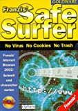 Franzis Safe Surfer. CD- ROM für Windows 95/98/98SE/ ME/2000/ NT4/ NT5. No Virus. No Cookies. No Trash