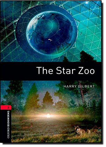 Oxford Bookworms Library: Oxford Bookworms. Stage 3: The Star Zoo Edition 08: 1000 Headwords
