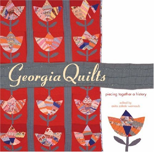 Georgia Quilts: Piecing Together a History (A Wormsloe Foundation (Cl Kostüm)