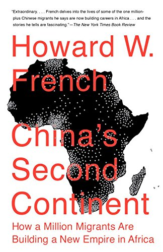 chinas-second-continent-how-a-million-migrants-are-building-a-new-empire-in-africa