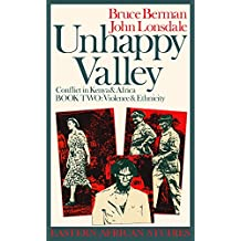 Unhappy Valley: Violence and Ethnicity Book II: Conflict in Kenya and Africa (Eastern African Studies (Paperback))