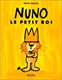 Nuno, le petit roi | Ramos, Mario (1958-2012). Auteur