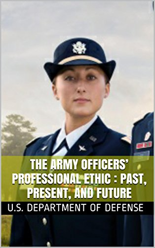 the-army-officers-professional-ethic-past-present-and-future-english-edition