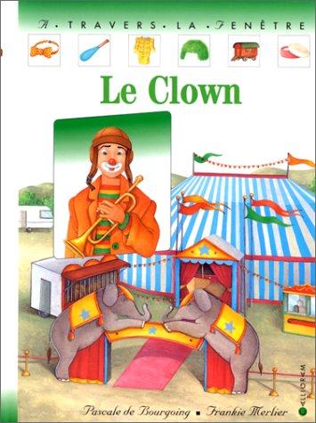 Le Clown par Pascale de Bourgoing