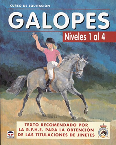 Galopes / Gallops: Niveles 1 al 4 / Levels 1 to 4 (Curso De Equitacion / Equitation Course) por From Ediciones Tutor, S.a.