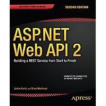 By Jamie Kurtz ASP.Net Web API 2: Building a Rest Service from Start to Finish (2nd)