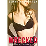 Wrecked: An Interracial Wife Sharing Story (English Edition)