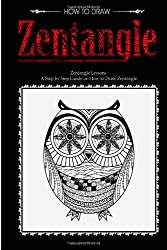 How to Draw Zentangle: Zentangle Lessons - A Complete Guide on How to Draw Zentangle