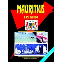 Mauritius Tax Guide (World Business, Investment and Government Library)