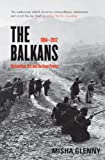The Balkans: 1804 - 2012: Nationalism, War and the Great Powers