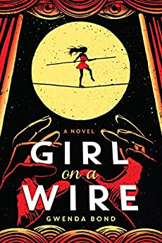 Girl on a Wire (Cirque American) di [Bond, Gwenda]