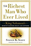 Image de The Richest Man Who Ever Lived: King Solomon's Secrets to Success, Wealth, and Happiness