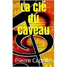 La Clé du Caveau (French Edition)