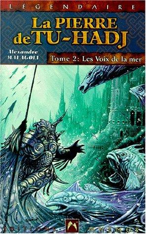 La Pierre de Tu-Hadj, tome2. Les Voix de la mer
