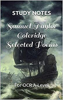 Study Notes: Samuel Taylor Coleridge, Selected Poems: For OCR A-Level (English Edition) par [Webster, Chris]