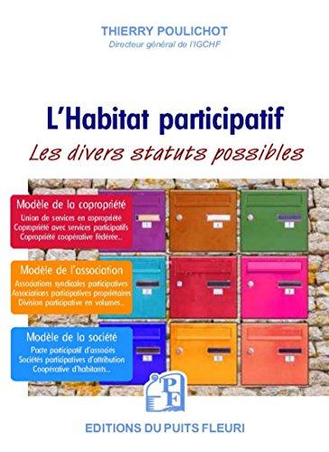 L'Habitat participatif: Les divers statuts possibles par Thierry Poulichot