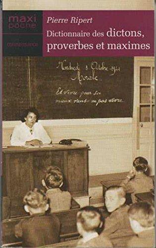 Dictionnaire des maximes, dictons et proverbes français (Maxi-poche connaissance) par Ripert Pierre