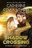 Shadow Crossing - A Science Fiction Romance (Shielder series Book 4)
