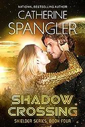 Shadow Crossing - A Science Fiction Romance (Shielder series Book 4) (English Edition)