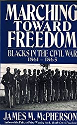 Marching Toward Freedom: Blacks in the Civil War 1861-1865 (The Library of American History) by James M. McPherson (1994-02-02)