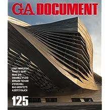 GA Document 125 - Coop Himmelblau, Gehry, Wang Shu, Ensamble Studio, Tschumi, Holl, Mad Architects