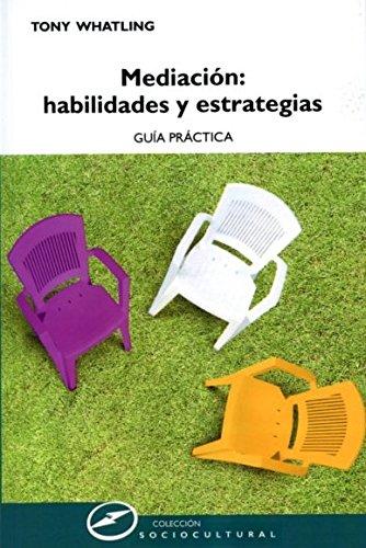 Mediación. Habilidades Y Estrategias. Guía Práctica (Sociocultural)