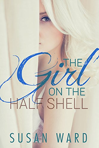 the-girl-on-the-half-shell-the-half-shell-series-book-1