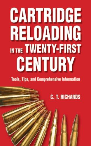 eBook Download Reddit: Cartridge Reloading in the Twenty-First Century: Tools, Tips, and Comprehensive Information