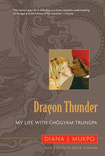 Dragon Thunder: My Life with Chogyam Trungpa (English Edition) por Diana J. Mukpo