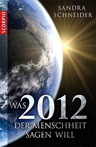 Was 2012 der Menschheit sagen will
