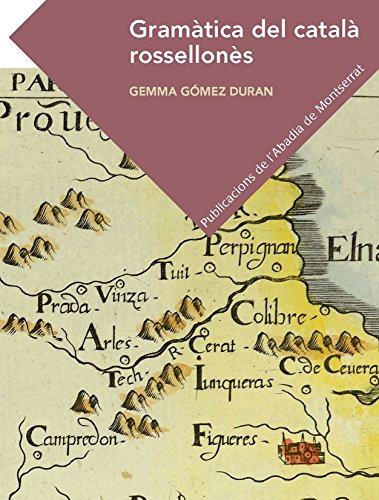 Gramàtica Del Català Rossellonès (Textos i Estudis de Cultura Catalana) por Gemma Gómez Duran
