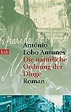 Die natürliche Ordnung der Dinge: Roman - António Lobo Antunes