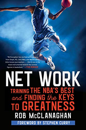 Net Work: Training the NBA's Best and Finding the Keys to Greatness (English Edition)