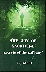 The Joy of Sacrifice: Secrets of the Sufi Way